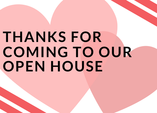 Thanks For Coming Open House